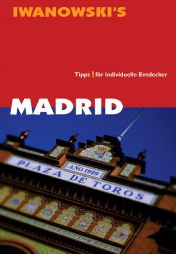 Madrid & Umgebung Reisehandbuch: Tipps für individuelle Entdecker