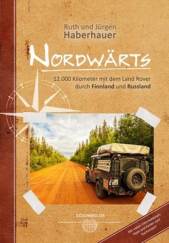 Nordwärts: 12.000 Kilometer mit dem Land Rover durch Finnland und Russland