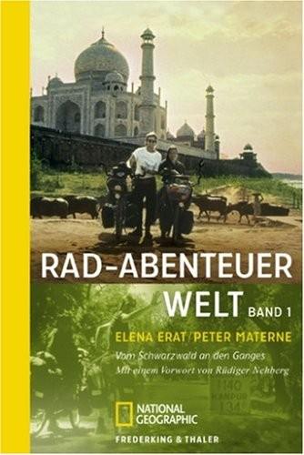 Rad-Abenteuer Welt - Band 1: Vom Schwarzwald an den Ganges