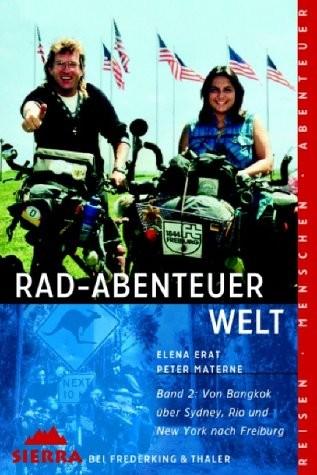 Rad-Abenteuer Welt - Band 2: Von Bangkok über Sydney, Rio und New York nach Freiburg